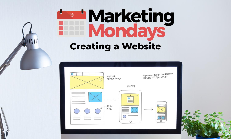 Marketing Mondays: Creating a Custom Website