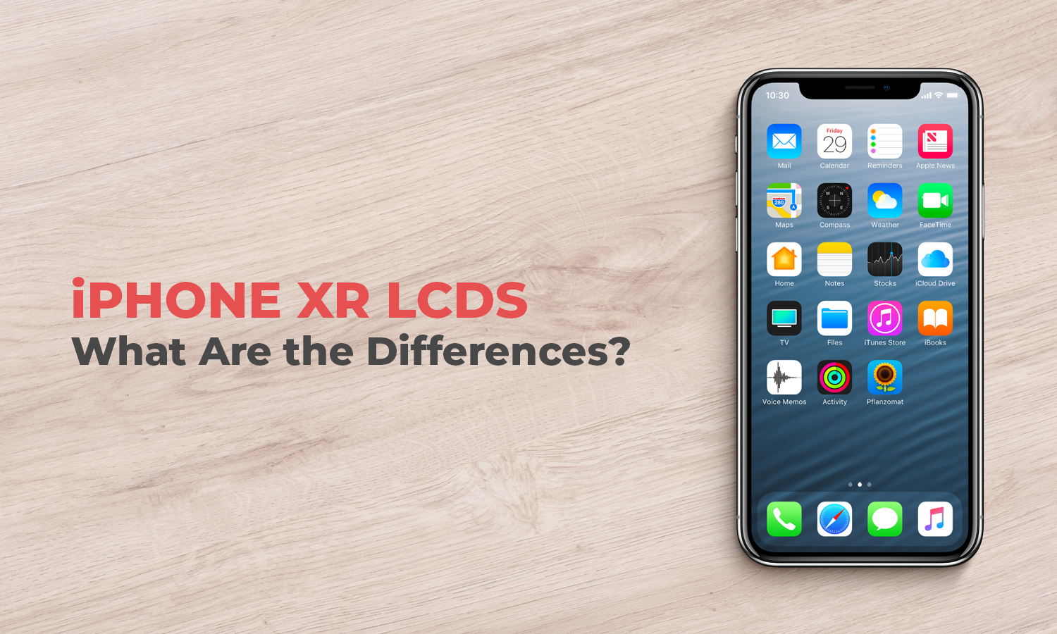 iPhone XR LCDs: What Are the Differences?