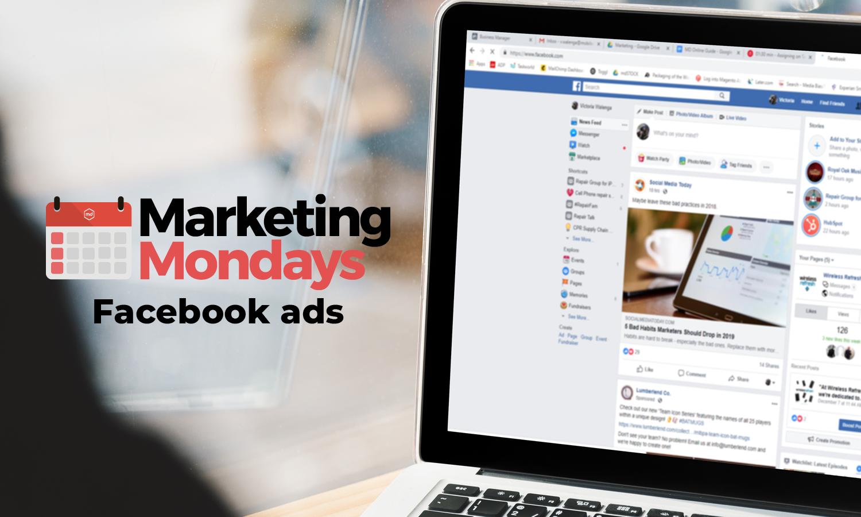 Marketing Mondays: Facebook Ads Part 1